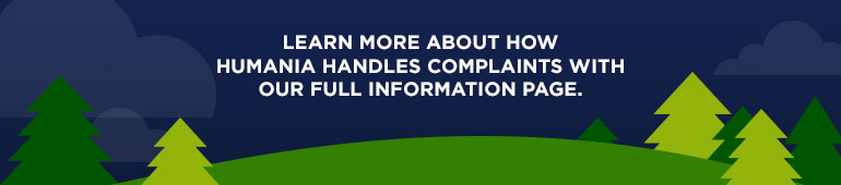 Learn more about how Humania handles complaints with our full information page.