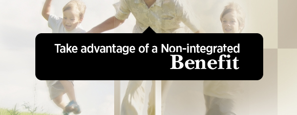 Take advantage of a Non-integrated Benefit